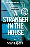 A Stranger in the House: From the author of THE COUPLE NEXT DOOR - Shari Lapena