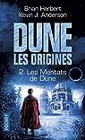 Dune, Les origines, tome 2 : Les Mentats de Dune par Anderson
