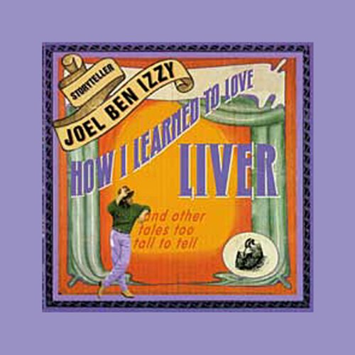 How I Learned to Love Liver audiobook cover art