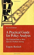 A Practical Guide for Policy Analysis: The Eightfold Path to More Effective Problem Solving, 4th Edition by Eugene Bardach (2011-10-12)
