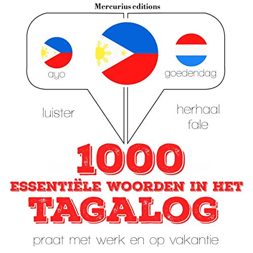 1000 essentiële woorden in het Tagalog     Luister. Herhaal. Spreek.              By:                                                                                                                                 J. M. Gardner                               Narrated by:                                                                                                                                 Emma,                                                                                        Crestie                      Length: 2 hrs and 39 mins     Not rated yet     Overall 0.0