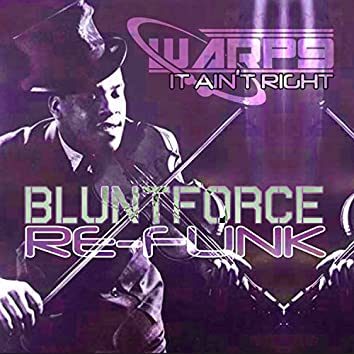 It Ain't Right (Blunt Force ReFunk)