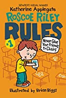 Roscoe Riley Rules #1: Never Glue Your Friends to Chairs (Roscoe Riley Rules, 1)