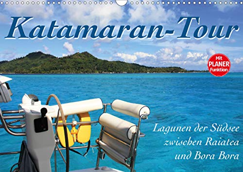 Katamaran-Tour (Wandkalender 2021 DIN A3 quer)