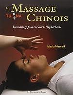 Le Massage Chinois Tui Na - Un massage pour éveiller le corps et l'âme de Maria Mercati