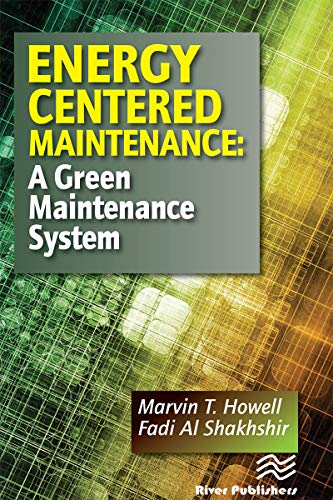 Energy Centered Maintenance: A Green Maintenance System (English Edition)