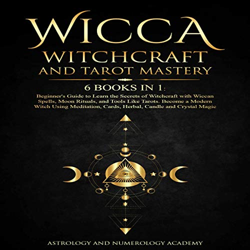 Wicca Witchcraft and Tarot Mastery Audiobook By Astrology and Numerology Academy cover art