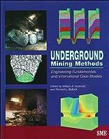 Underground Mining Methods: Engineering Fundamentals and International Case Studies