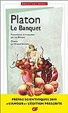 Le Banquet - Prépas scientifiques 2019 (GF t. 1598) - Format Kindle - 4,99 €