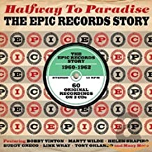 Halfway To Paradise The Epic Records Story