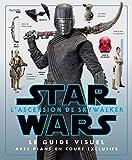 STAR WARS - L'ascension de Skywalker: Le guide visuel avec plans en coupe exclusives