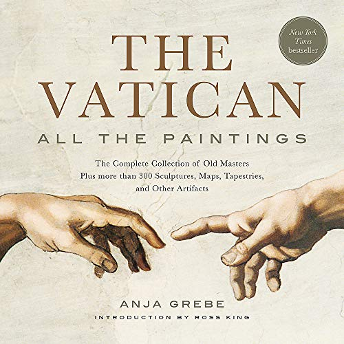 Compare Textbook Prices for The Vatican: All the Paintings: The Complete Collection of Old Masters, Plus More than 300 Sculptures, Maps, Tapestries, and Other Artifacts Annotated - Illustrated Edition ISBN 9780762470655 by Grebe, Anja,King, Ross