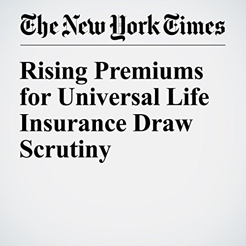 Rising Premiums for Universal Life Insurance Draw Scrutiny audiobook cover art