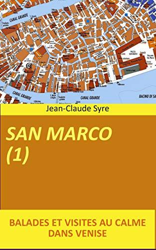 SAN MARCO (1): Balades et visites au calme dans Venise (Venise, Balades, Visites, Culture t. 8) (French Edition)