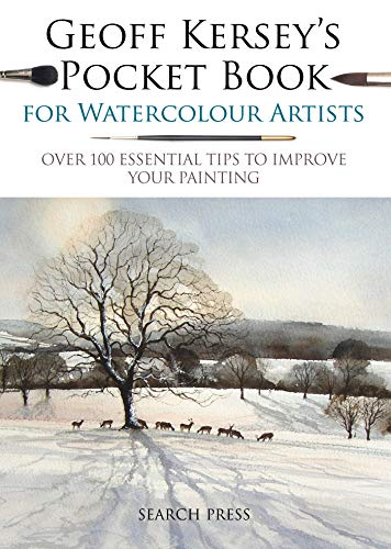 Geoff Kersey's Pocket Book for Watercolour Artists: Over 100 Essential Tips to Improve Your Painting (Watercolour Artists' Pocket Books)