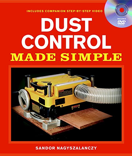 Dust Control Made Simple: Includes a Step-by-Step Companion Video DVD (Made Simple (Taunton Press))