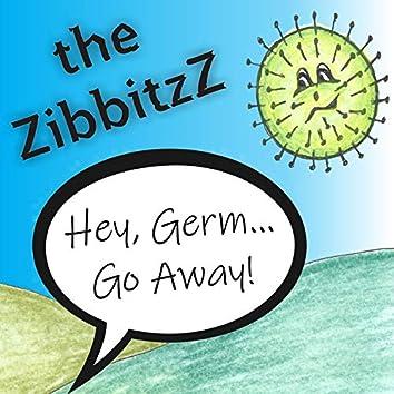 Hey, Germ...Go Away! (Full Song)