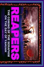 Reapers: The Coming Of The Seraphim On The Day Of Yahuah
