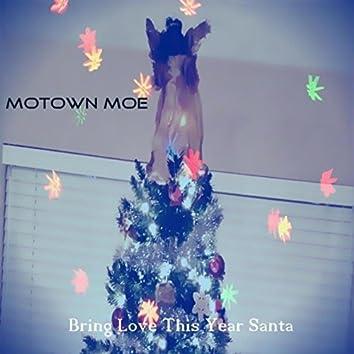 Bring Love This Year Santa