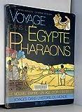 Voyage dans l'Égypte des pharaons (Voyages dans l'histoire du monde)