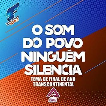 O Som do Povo Ninguém Silencia (Tema de Final de Ano Transcontinental)
