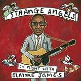 STRANGE ANGELS IN FLIGHT WITH ELMORE JAMES