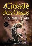 A Cidade dos Ossos - 10 Anos (PLANETA PORTUGAL) (Portuguese Edition)