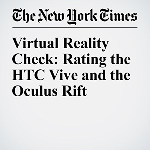 Virtual Reality Check: Rating the HTC Vive and the Oculus Rift audiobook cover art