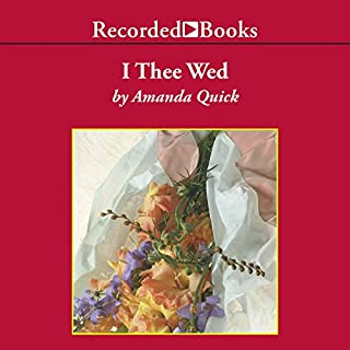 I Thee Wed                   By:                                                                                                                                 Amanda Quick                               Narrated by:                                                                                                                                 Barbara Rosenblat                      Length: 10 hrs and 20 mins     323 ratings     Overall 4.5