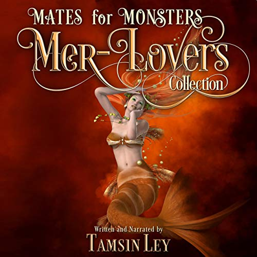 Mer-Lovers Collection: Mates for Monsters Audiobook By Tamsin Ley cover art