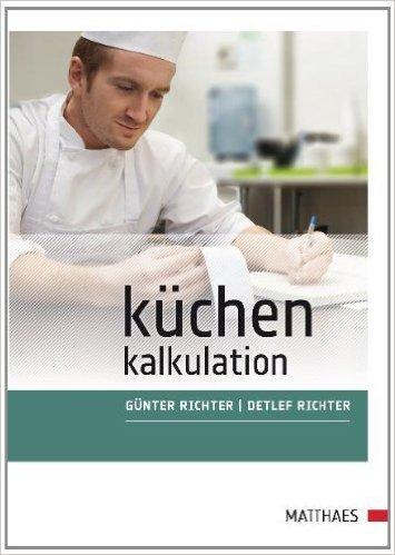 Küchenkalkulation: vom Wareneinsatz zur Preisgestaltung ( 2011 )
