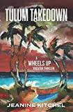 Tulum Takedown: A Wheels Up Yucatán Thriller