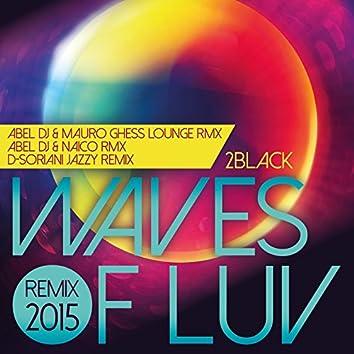 Waves of Luv (Remix 2015 by Abel DJ, Mauro Ghess, Naico, D-Soriani)
