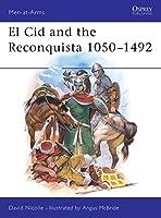El Cid and the Reconquista 1050-1492 (Men-at-Arms)