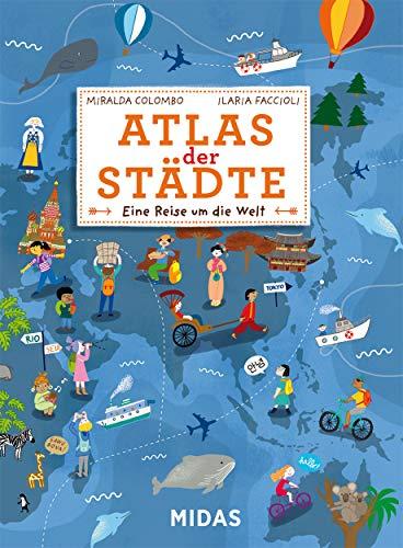 Atlas der Städte - Eine Reise um die Welt (Midas Kinderbuch)