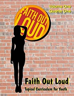 Faith Out Loud - Volume 1, Quarter 1