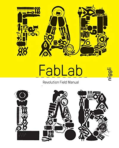 Fab Lab: Revolution Field Manual (NIGGLI EDITIONS)