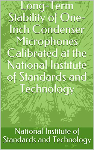 Long-Term Stability of One-Inch Condenser Microphones Calibrated at the National Institute of Standards and Technology (English Edition)