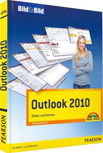 Outlook 2010 - der ganz leichte visuelle Einstieg: Sehen und Können (Bild für Bild)