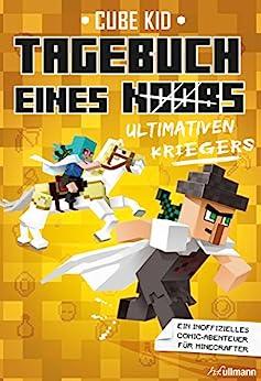 Tagebuch eines ultimativen Kriegers: Ein Abenteuer für Minecrafter (Tagebuch eines Noobs 5) (German Edition) by [Cube Kid]