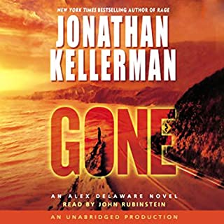Gone     An Alex Delaware Novel              By:                                                                                                                                 Jonathan Kellerman                               Narrated by:                                                                                                                                 John Rubinstein                      Length: 11 hrs and 46 mins     628 ratings     Overall 3.9