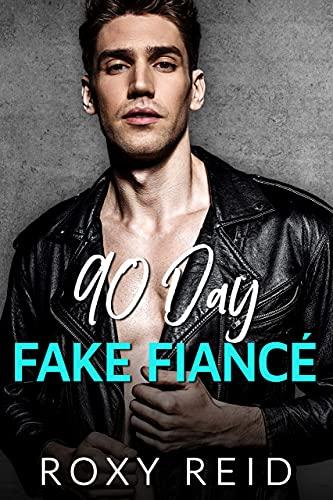 90 Day Fake Fiancé: An Accidental Pregnancy Romance (English Edition)