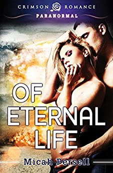 Of Eternal Life (Operation: Middle of the Garden Book 1) by [Micah Persell]