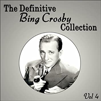 The Definitive Bing Crosby Collection - Vol 4