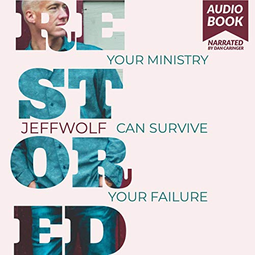 Restored: Your Ministry Can Survive Your Failure audiobook cover art