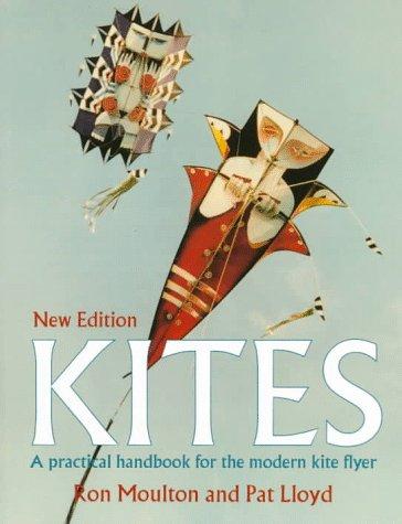 Kites: The Practical Handbook for the Modern Kite Flyer