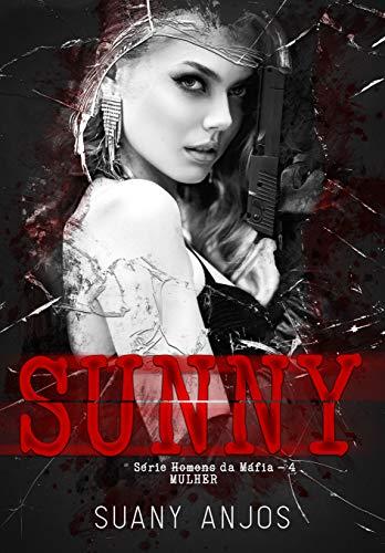 SUNNY (Homens da Máfia Livro 4)