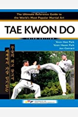 Tae Kwon Do: The Ultimate Reference Guide to the World's Most Popular Martial Art Kindle Edition