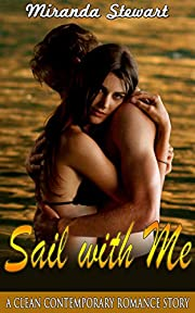 Sail with Me : A Clean Contemporary Romance Story