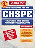 How to Prepare for the CHSPE: California High School Proficiency Exam (BARRON'S HOW TO PREPARE FOR THE CHSPE CALIFORNIA HIGH SCHOOL PROFICIENCY EXAMINATION)
